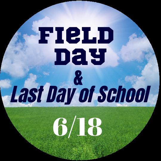 Field Day & Last Day of School